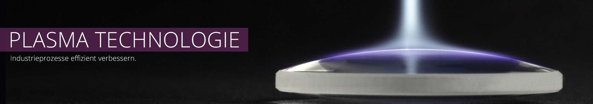 Plasmatechnologie – Industrieprozesse effizient verbessern.