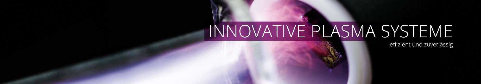 Innovative Plasma Produkte