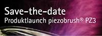 Produktlaunch piezobrush® PZ3