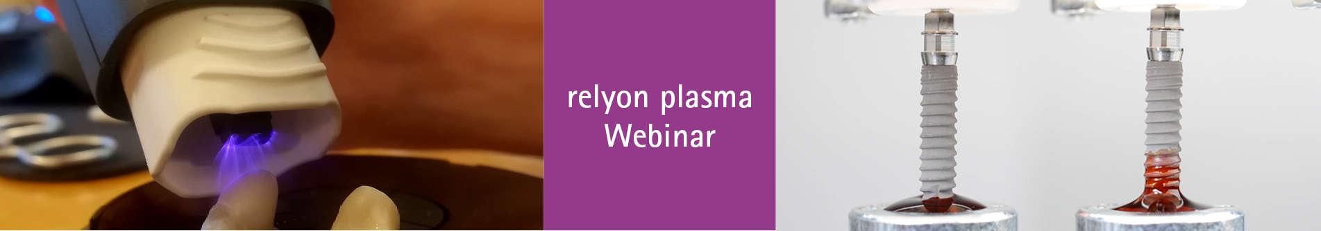 relyon plasma Dentalwebinar
