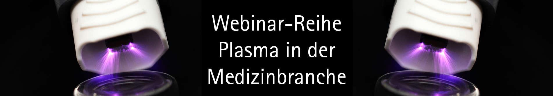 Webinar-Reihe: Plasma in der Medizinbranche